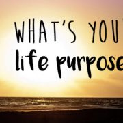 Knowing your life purpose is essential